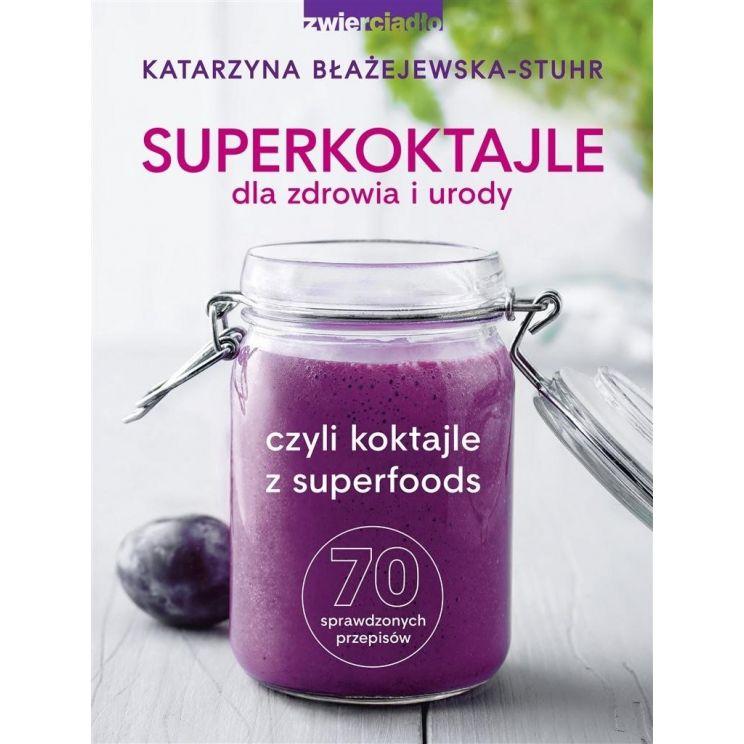 Książka Superkoktajle Dla Zdrowia I Urody